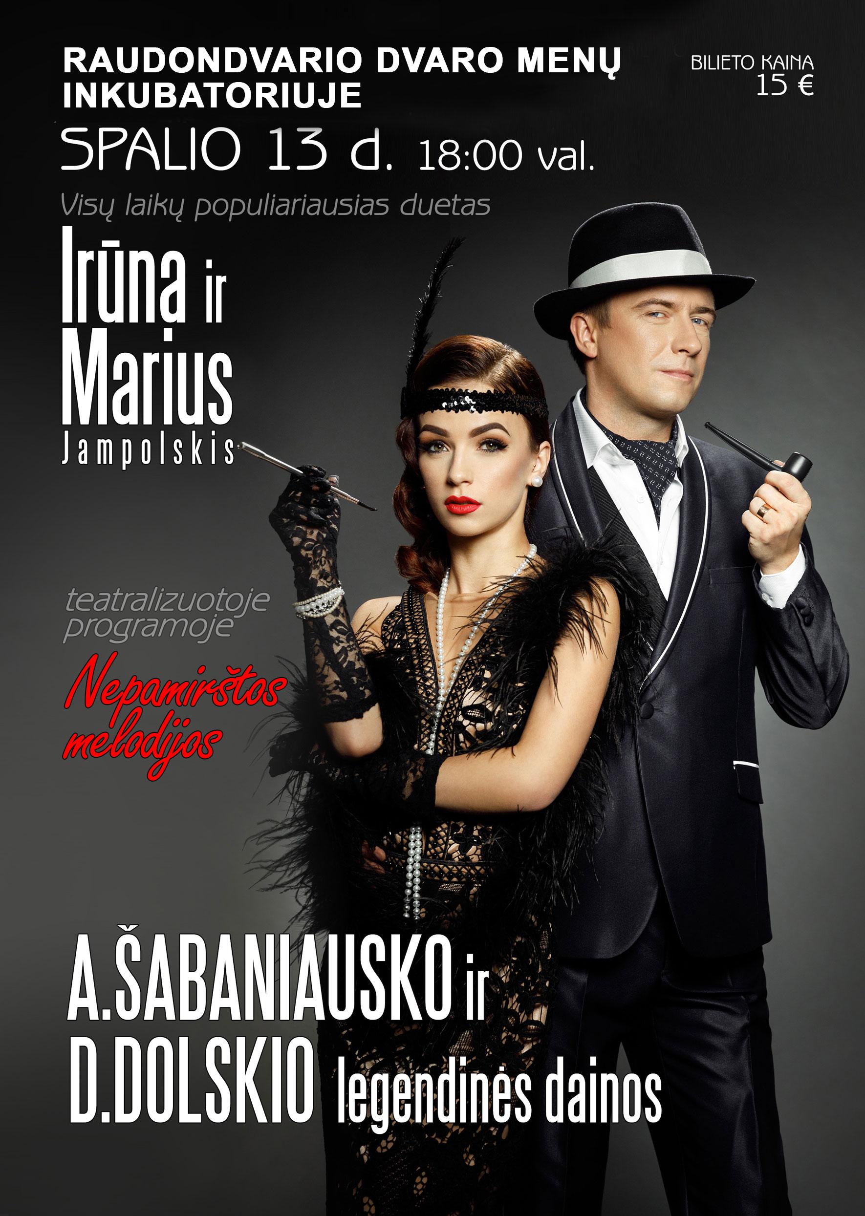 Visų laikų populiariausias duetas – Irūna ir Marius Jampolskis. A. Šabaniausko ir D. Dolskio legendinės dainos