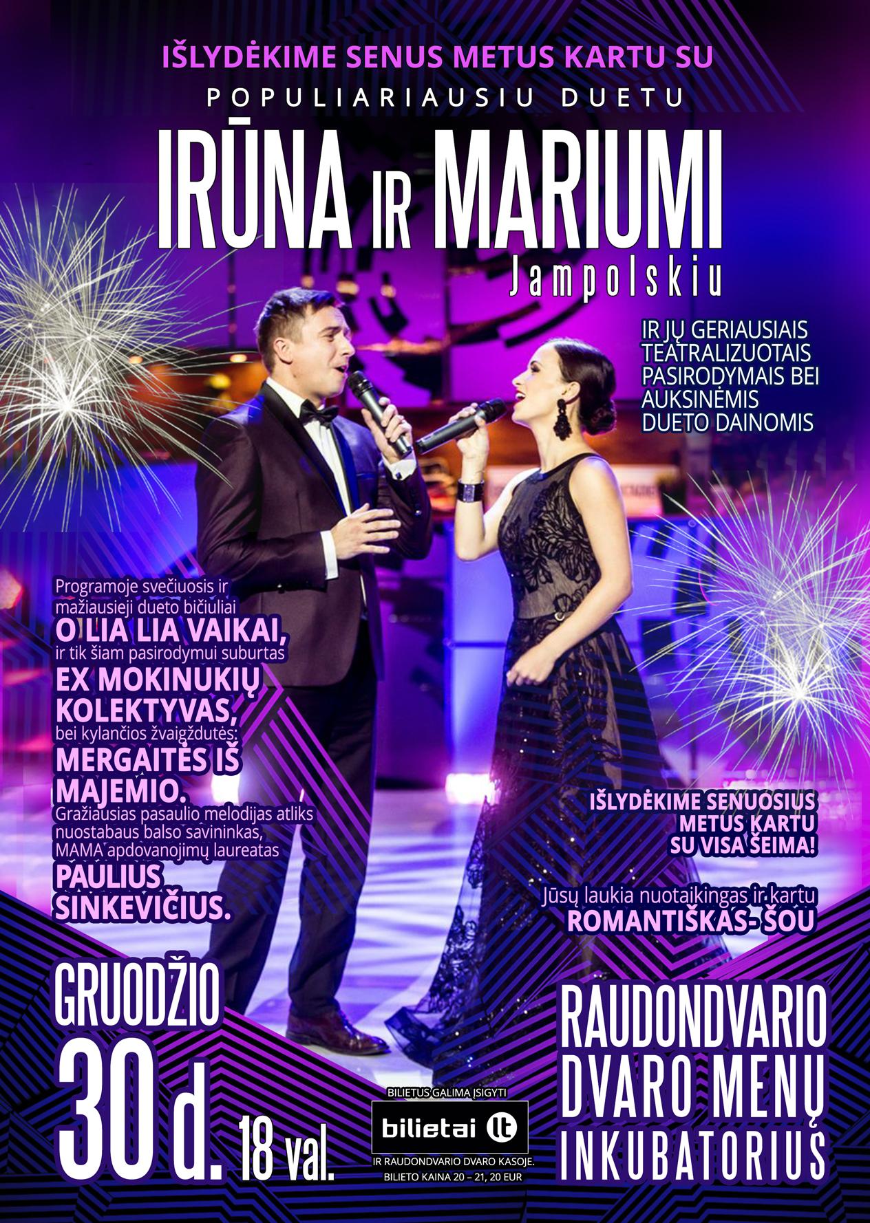 Išlydėkime senus metus kartu su populiariausiu duetu Irūna ir Mariumi Jampolskiu