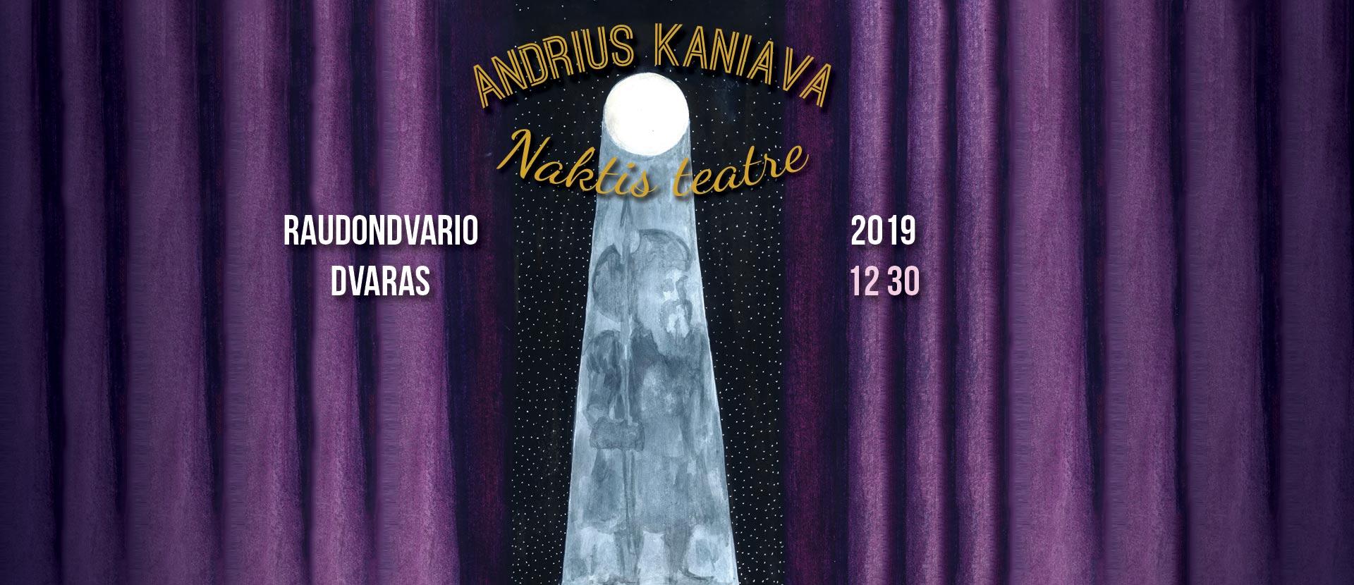"Andrius Kaniava. ,,Naktis teatre"""