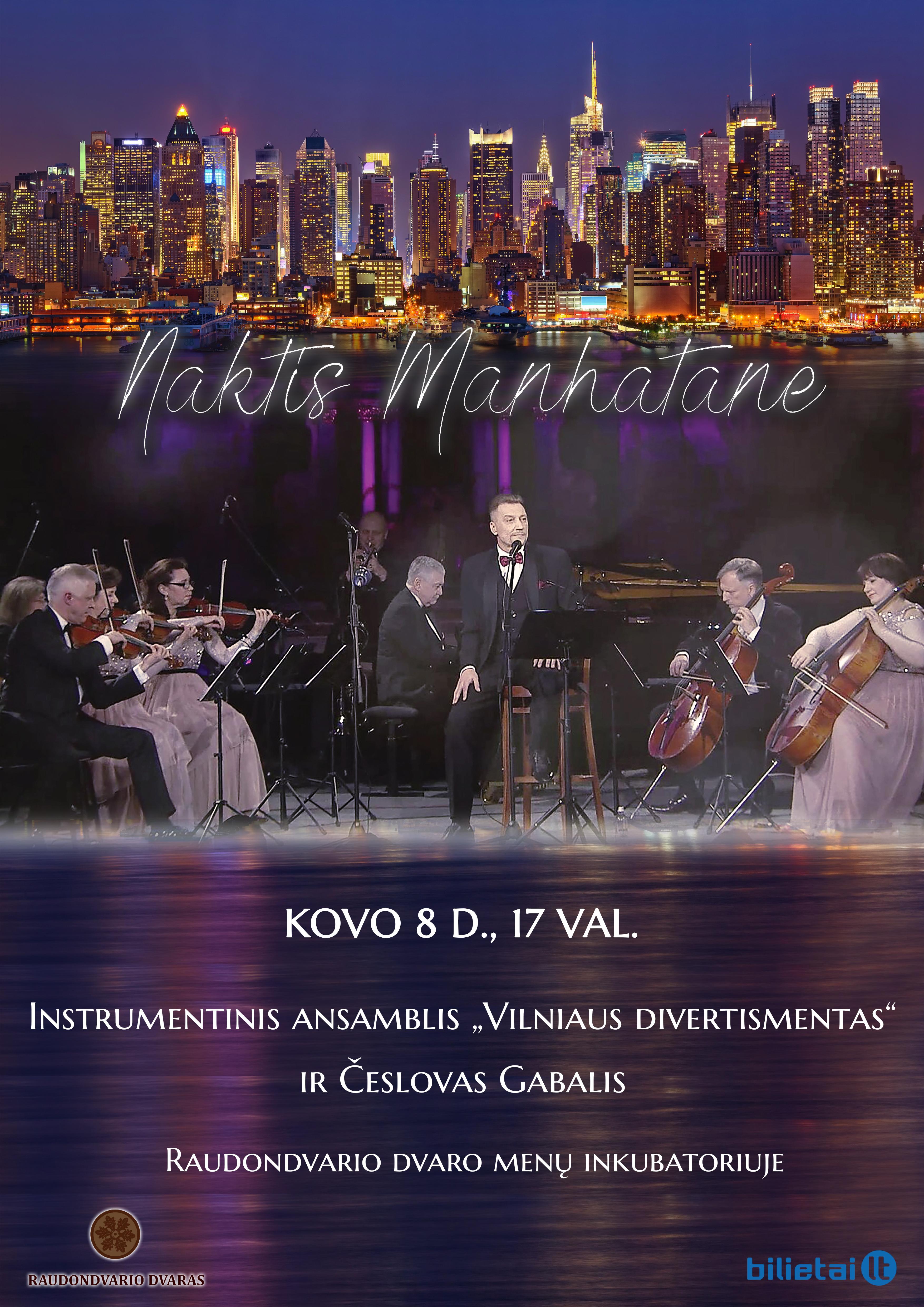 """Romantiškas koncertas """"Naktis Manhatane"""". ČESLOVAS GABALIS IR VILNIAUS DIVERTISMENTAS"""